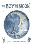 The Boy and the Moon - James Christopher Carroll