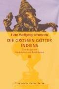 Die grossen Götter Indiens - Hans Wolfgang Schumann