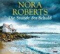 Die Stunde der Schuld - Nora Roberts