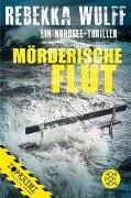 Mörderische Flut - Rebekka Wulff