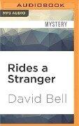RIDES A STRANGER M - David Bell