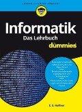 Informatik für Dummies. Das Lehrbuch - E. -G. Haffner
