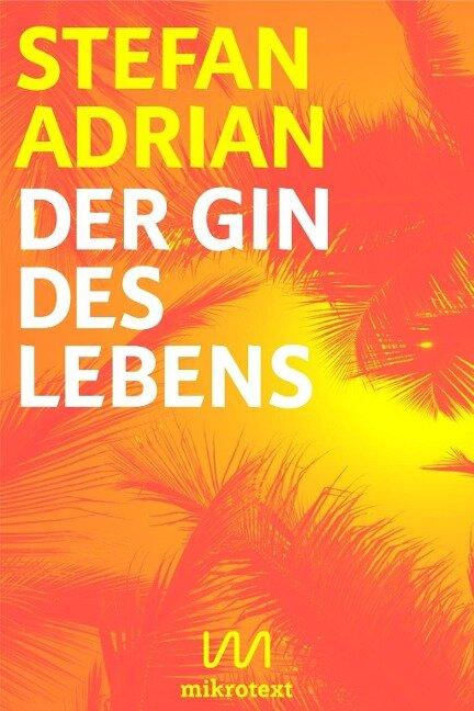 Der Gin des Lebens - Stefan Adrian
