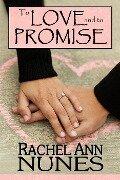 To Love and To Promise - Rachel Ann Nunes
