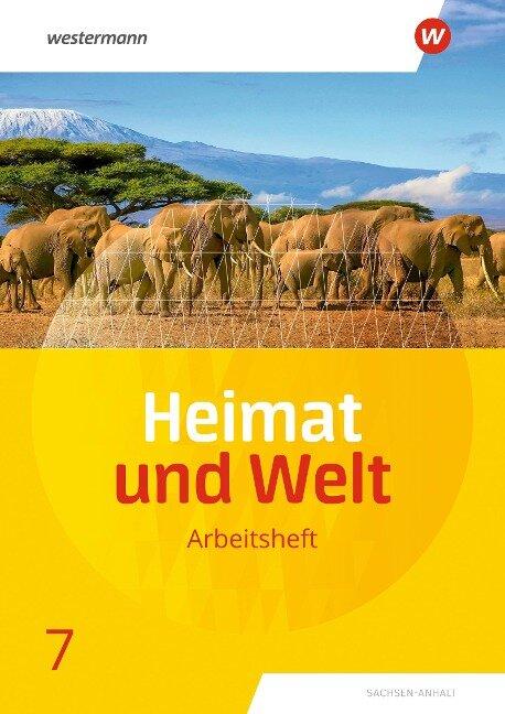 Heimat und Welt 7. Arbeitsheft. Sachsen-Anhalt -