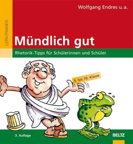 Mündlich gut - Wolfgang Endres, Monika Forster, Frank Liebetanz, Andreas Petermann