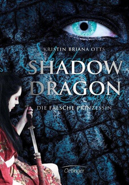 Shadow Dragon. Die falsche Prinzessin - Kristin Briana Otts