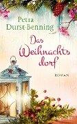 Das Weihnachtsdorf - Petra Durst-Benning