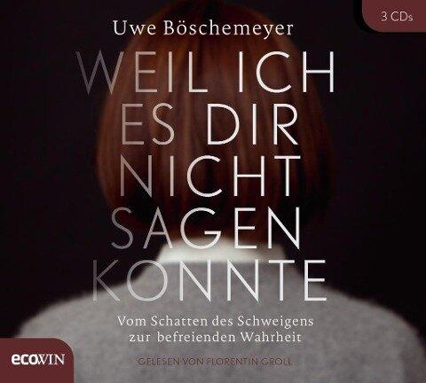 Weil ich es dir nicht sagen konnte - Uwe Böschemeyer