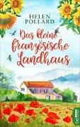 Das kleine französische Landhaus - Helen Pollard