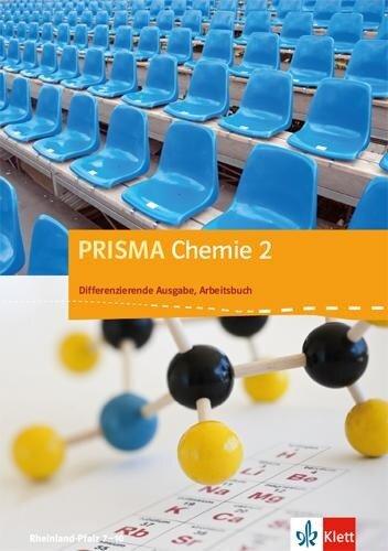 PRISMA Chemie. Differenzierende Ausgabe für Rheinland-Pfalz / Arbeitsbuch 2. 7.-10. Schuljahr -
