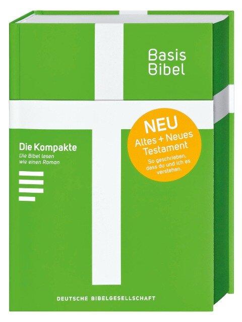 Basisbibel. Die Kompakte. Grün. Der moderne Bibel-Standard: neue Bibelübersetzung des AT und NT nach den Urtexten mit umfangreichen Erklärungen. Leicht lesbares Layout. In 3 modernen Farben erhältlich. -