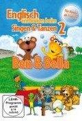 Ben & Bella - Englisch entdecken beim Singen & Tanzen 2 -