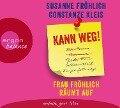 Kann weg! Frau Fröhlich räumt auf - Constanze Kleis, Susanne Fröhlich