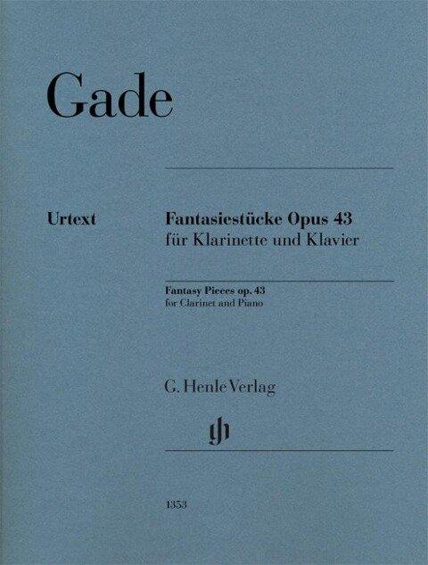 Fantasiestücke op. 43 für Klarinette und Klavier - Niels Wilhelm Gade