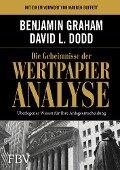 Die Geheimnisse der Wertpapieranalyse - Benjamin Graham, David Dodd