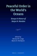 Peaceful Order in the World's Oceans: Essays in Honor of Satya N. Nandan -