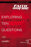 Faith Under Fire Participant's Guide - Lee Strobel, Garry D. Poole