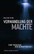 Verwandlung der Mächte - Walter Wink
