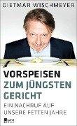 Vorspeisen zum Jüngsten Gericht - Dietmar Wischmeyer