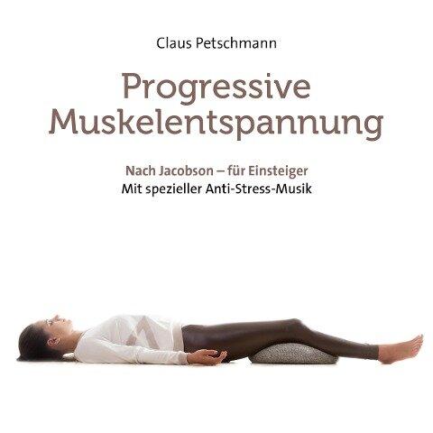Progressive Muskelentspannung - Claus Petschmann