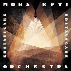 Moka Efti Orchestra. Erstausgabe - Moka Efti Orchestra