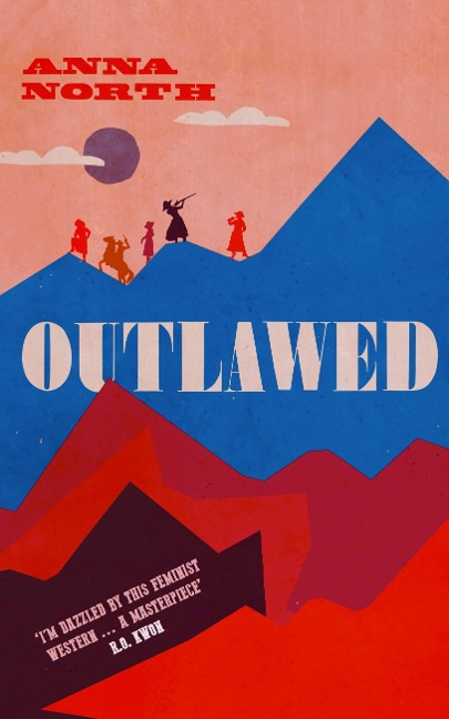 Outlawed - Anna North