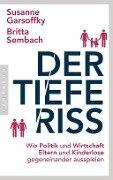 Der tiefe Riss - Susanne Garsoffky, Britta Sembach