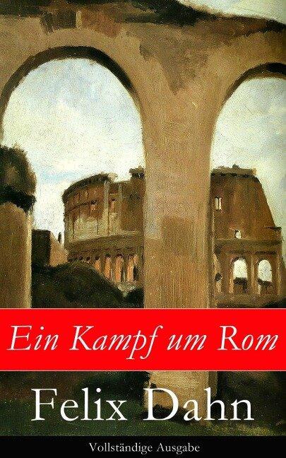 Ein Kampf um Rom - Felix Dahn