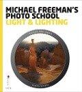 Michael Freeman's Photo School: Light & Lighting - Michael Freeman