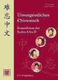 Unvergessliches Chinesisch - Hefei Huang, Dieter Ziethen