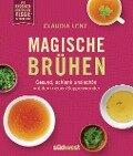 Magische Brühen - Claudia Lenz