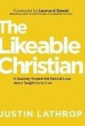 Likeable Christian - Justin Lathrop
