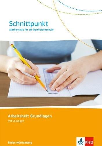 Schnittpunkt. Mathematik für die Berufsfachsschule Baden-Württemberg. Arbeitsheft Grundlagen (mit Lösungen) -