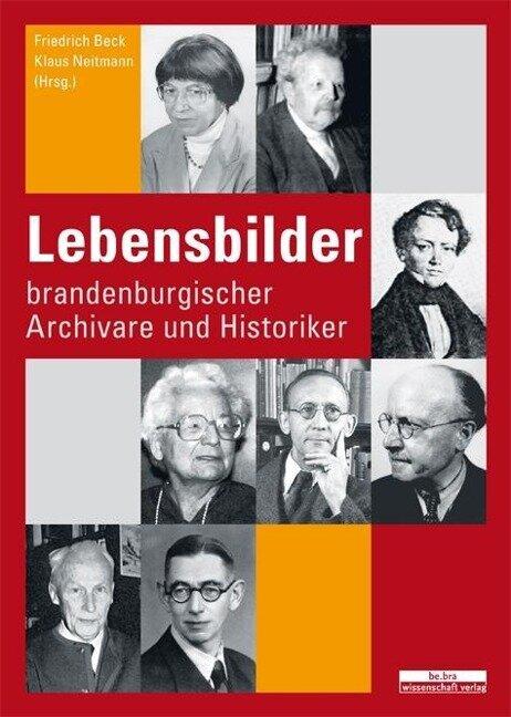 Lebensbilder brandenburgischer Archivare und Historiker -