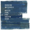 Bells for the South Side - Roscoe Mitchell