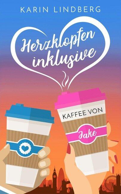 Herzklopfen inklusive - Kaffee von Jake - Karin Lindberg