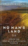 No Man's Land - Francisco Cantú