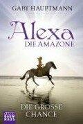 Alexa, die Amazone - Gaby Hauptmann