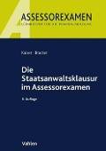 Die Staatsanwaltsklausur im Assessorexamen - Horst Kaiser, Ronald Bracker