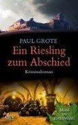 Ein Riesling zum Abschied - Paul Grote