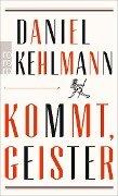 Kommt, Geister - Daniel Kehlmann