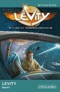 Mission: Levity - Rettung ist Verhandlungssache - Levity Band 1 - Bettina Petrik
