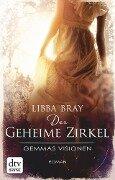 Der geheime Zirkel I Gemmas Visionen - Libba Bray