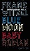 Bluemoon Baby - Frank Witzel