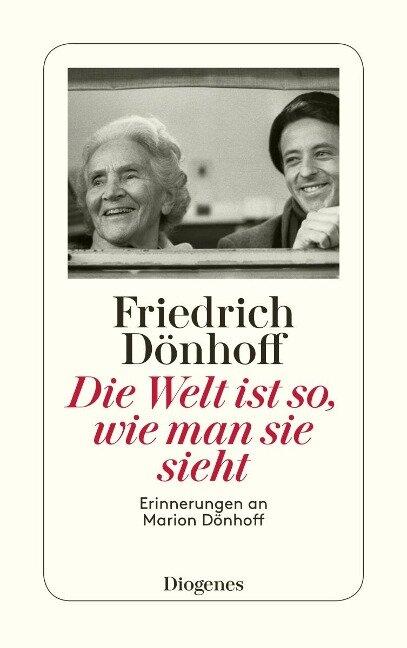 Die Welt ist so, wie man sie sieht - Friedrich Dönhoff