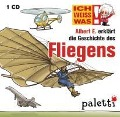 Ich weiß was - Albert E. erklärt die Geschichte des Fliegens - Yves Schurzmann