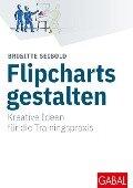 Flipcharts gestalten - Brigitte Seibold