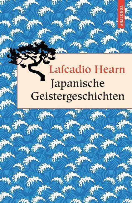 Japanische Geistergeschichten - Lafcadio Hearn