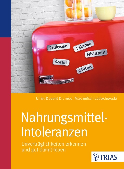 Nahrungsmittel-Intoleranzen - Maximilian Ledochowski